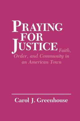 Praying for Justice: Faith, Order and Community in an American Town