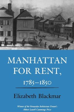 Manhattan for Rent, 1785-1850
