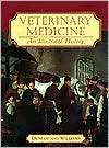 Veterinary Medicine: An Illustrated History