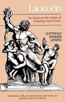 Laocoon: An Essay on the Limits of Painting and Poetry