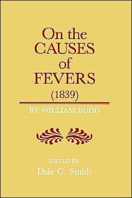 On the Causes of Fever (1839): On the Causes and Mode of Propagation of the Common Continued Fevers of Great Britain and Ireland
