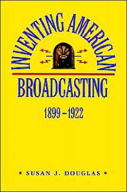 Inventing American Broadcasting