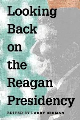 Looking Back on the Reagan Presidency