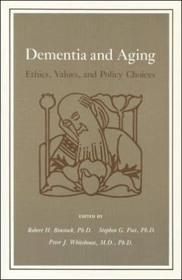 Dementia and Aging: Ethics, Values, and Policy Choices
