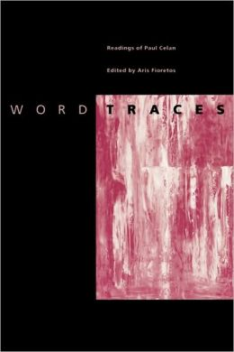 Word Traces: Readings of Paul Celan