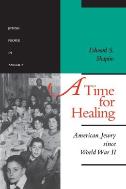 A Time for Healing: American Jewry since World War II