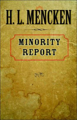Minority Report: H. L. Mencken's Notebooks