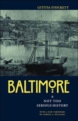 Baltimore: A Not Too Serious History