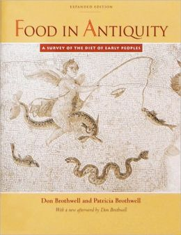 Food in Antiquity: A Survey of the Diet of Early Peoples