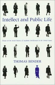 Intellect and Public Life: Essays on the Social History of Academic Intellectuals in the United States