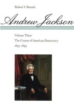 The Course Of American Democracy, 1833-1845