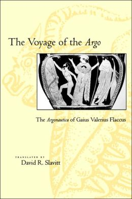 The Voyage of the Argo: The Argonautica of Gaius Valerius Flaccus