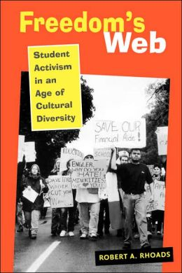 Freedom's Web: Student Activism in an Age of Cultural Diversity