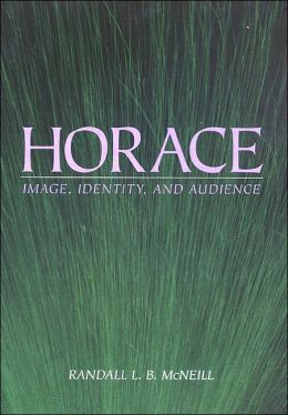 Horace: Image, Identity, and Audience