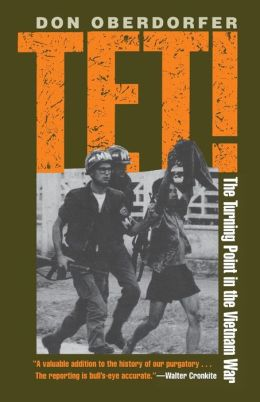 Tet!: The Turning Point in the Vietnam War