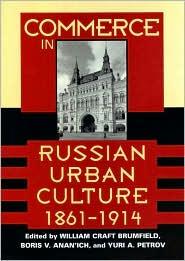 Commerce in Russian Urban Culture, 1861-1914