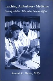 Teaching Ambulatory Medicine: Moving Medical Education into the Office