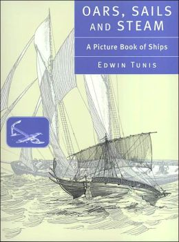 Oars, Sails and Steam: A Picture Book of Ships