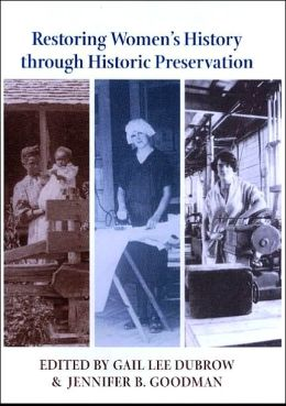 Restoring Women's History through Historic Preservation (Center Books on Contemporary Landscape Design Series)