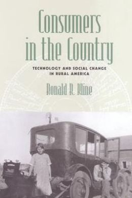 Consumers in the Country: Technology and Social Change in Rural America