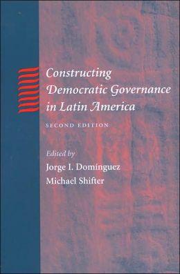 Constructing Democratic Governance in Latin America