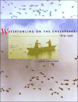 Waterfowling on the Chesapeake, 1819-1936