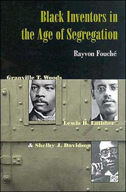 Black Inventors in the Age of Segregation: Granville T. Woods, Lewis H. Latimer, and Shelby J. Davidson