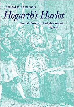 Hogarth's Harlot: Sacred Parody in Enlightenment England