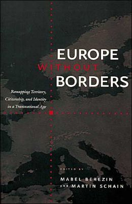 Europe Without Borders: Territory, Citizenship, and Identity in a Transnational Age