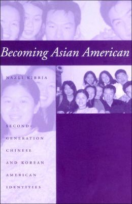 Becoming Asian American; Second-Generation Chinese And Korean American Identities