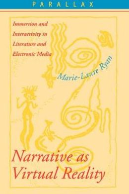 Narrative as Virtual Reality: Immersion and Interactivity in Literature and Electronic Media