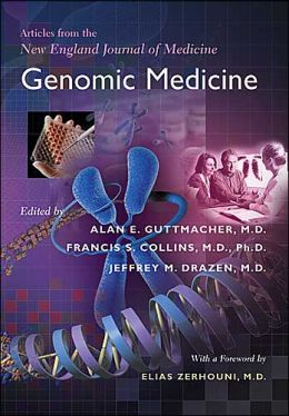 Genomic Medicine: Articles from the New England Journal of Medicine