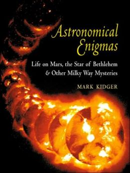 Astronomical Enigmas: Life on Mars, the Star of Bethlehem, and Other Milky Way Mysteries