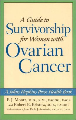 A Guide to Survivorship for Women with Ovarian Cancer (Johns Hopkins Press Health Book Series)