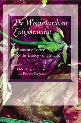 The Wordsworthian Enlightenment: Romantic Poetry and the Ecology of Reading