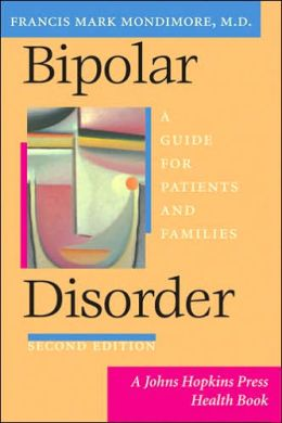 Bipolar Disorder: A Guide for Patients and Families