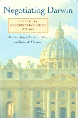 Negotiating Darwin: The Vatican Confronts Evolution, 1877-1902