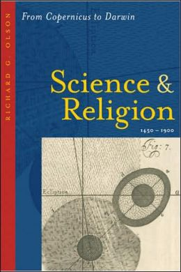 Science and Religion, 1450-1900: From Copernicus to Darwin