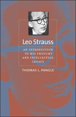 Leo Strauss: An Introduction to His Thought and Intellectual Legacy