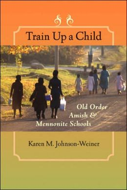 Train up a Child: Old Order Amish and Mennonite Schools