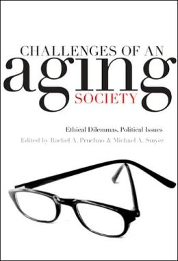 Challenges of an Aging Society: Ethical Dilemmas, Political Issues