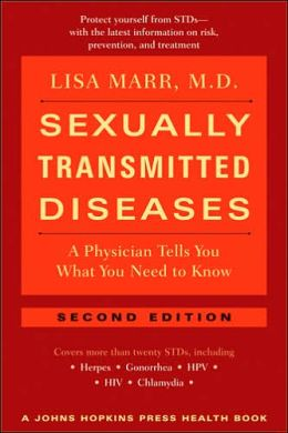 Sexually Transmitted Diseases: A Physician Tells You What You Need to Know