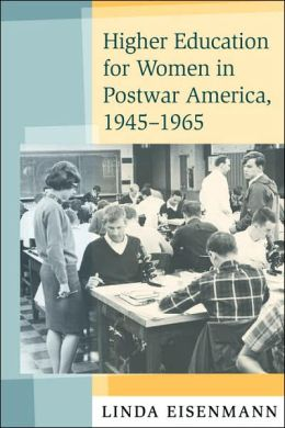 Higher Education For Women In Postwar America, 1945-1965
