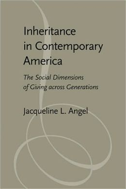 Inheritance in Contemporary America: The Social Dimensions of Giving across Generations