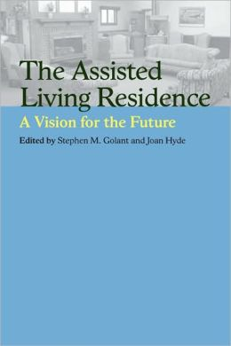 The Assisted Living Residence: A Vision for the Future