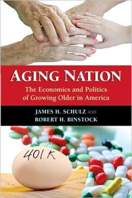 Aging Nation: The Economics and Politics of Growing Older in America