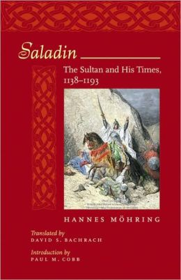 Saladin: The Sultan and His Times, 1138-1193