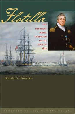 Flotilla: The Patuxent Naval Campaign in the War of 1812