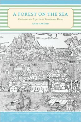 A Forest on the Sea: Environmental Expertise in Renaissance Venice