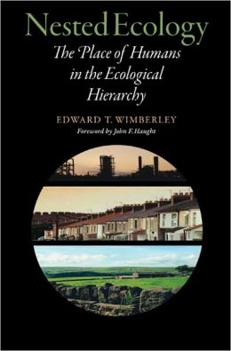 Nested Ecology: The Place of Humans in the Ecological Hierarchy